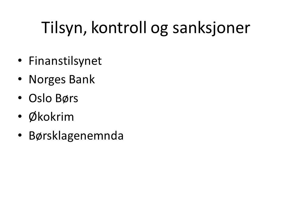 Tilsyn, kontroll og sanksjoner • Finanstilsynet • Norges Bank • Oslo Børs • Økokrim • Børsklagenemnda