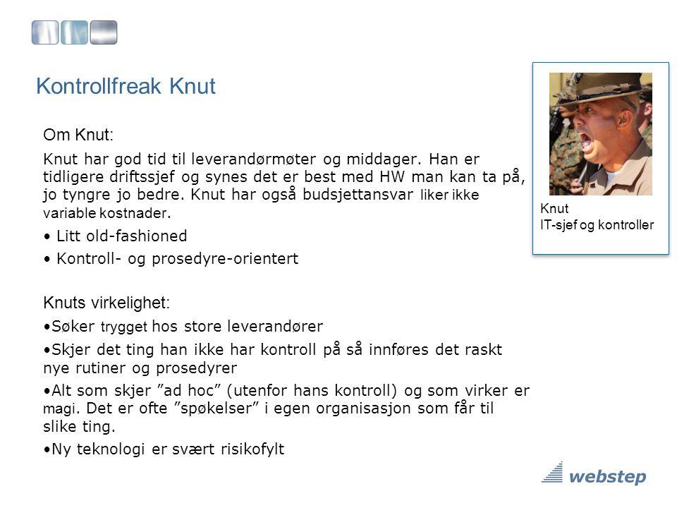 Kontrollfreak Knut Om Knut: Knut har god tid til leverandørmøter og middager. Han er tidligere driftssjef og synes det er best med HW man kan ta på, j