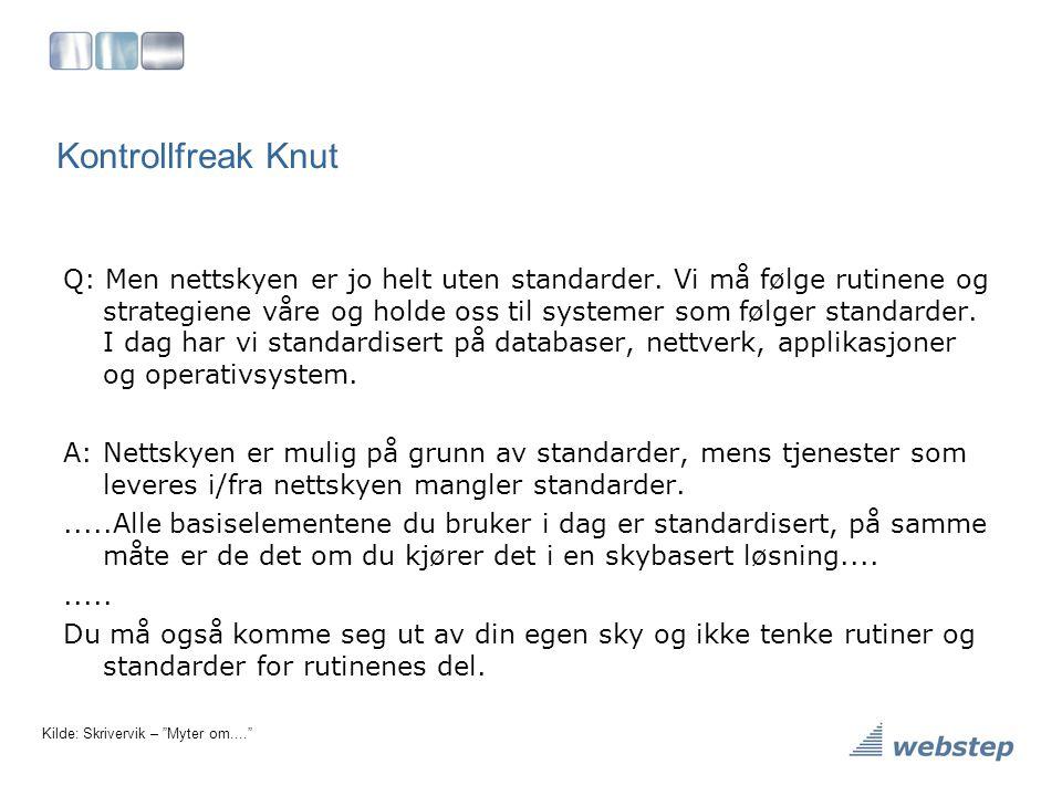 Kontrollfreak Knut Q: Men nettskyen er jo helt uten standarder. Vi må følge rutinene og strategiene våre og holde oss til systemer som følger standard