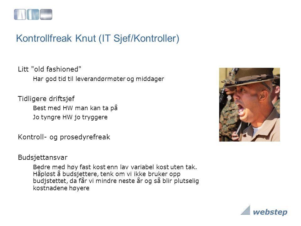 Kontrollfreak Knut (IT Sjef/Kontroller) Litt
