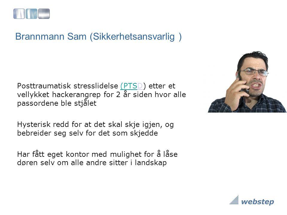 Brannmann Sam (Sikkerhetsansvarlig ) Posttraumatisk stresslidelse (PTSD) etter et vellykket hackerangrep for 2 år siden hvor alle passordene ble stjål