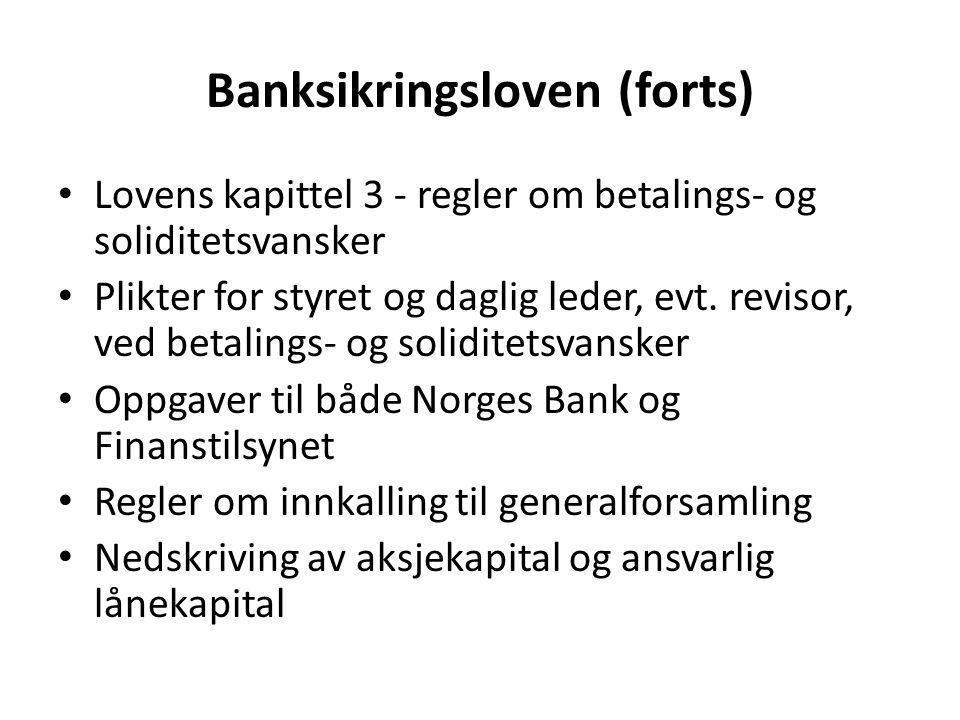 Banksikringsloven (forts) • Lovens kapittel 3 - regler om betalings- og soliditetsvansker • Plikter for styret og daglig leder, evt. revisor, ved beta