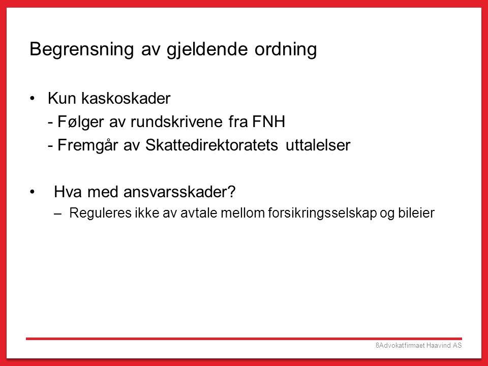 9Advokatfirmaet Haavind AS Begrensning av gjeldende ordning – forts.