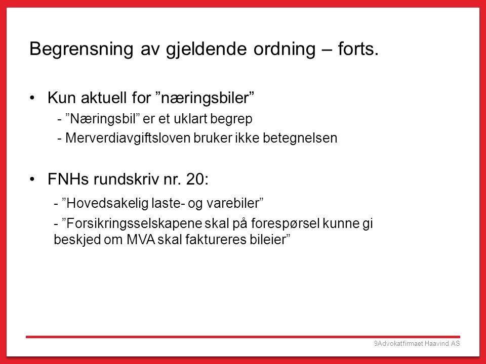 10Advokatfirmaet Haavind AS Begrensning av gjeldende ordning – forts.