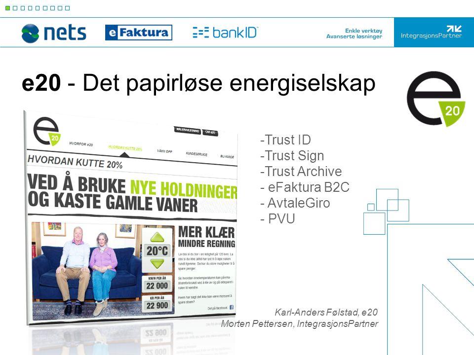 e20 - Det papirløse energiselskap -Trust ID -Trust Sign -Trust Archive - eFaktura B2C - AvtaleGiro - PVU Karl-Anders Følstad, e20 Morten Pettersen, In