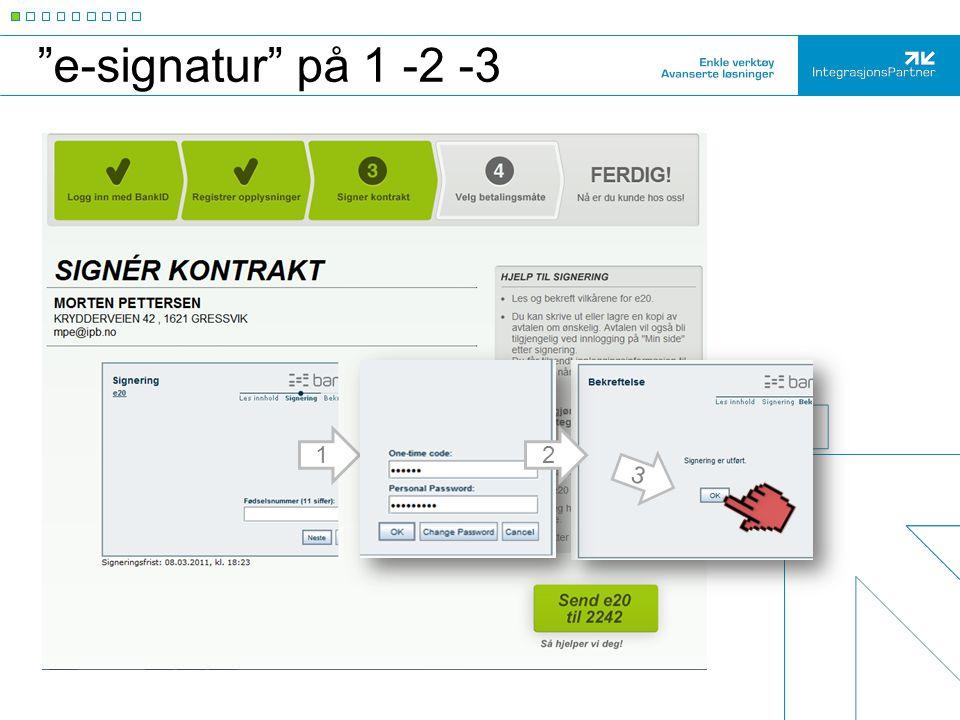 Signatur, arkiv, KIS BankID - Signatur   Bekreftelse  Kvittering/ID KID/eFaktura ref  Avtaledokument til arkiv   Opprette kunde/ avtale KIS - kundeinformasjonssystem Kunde og avtale registrert – uten administrasjon.