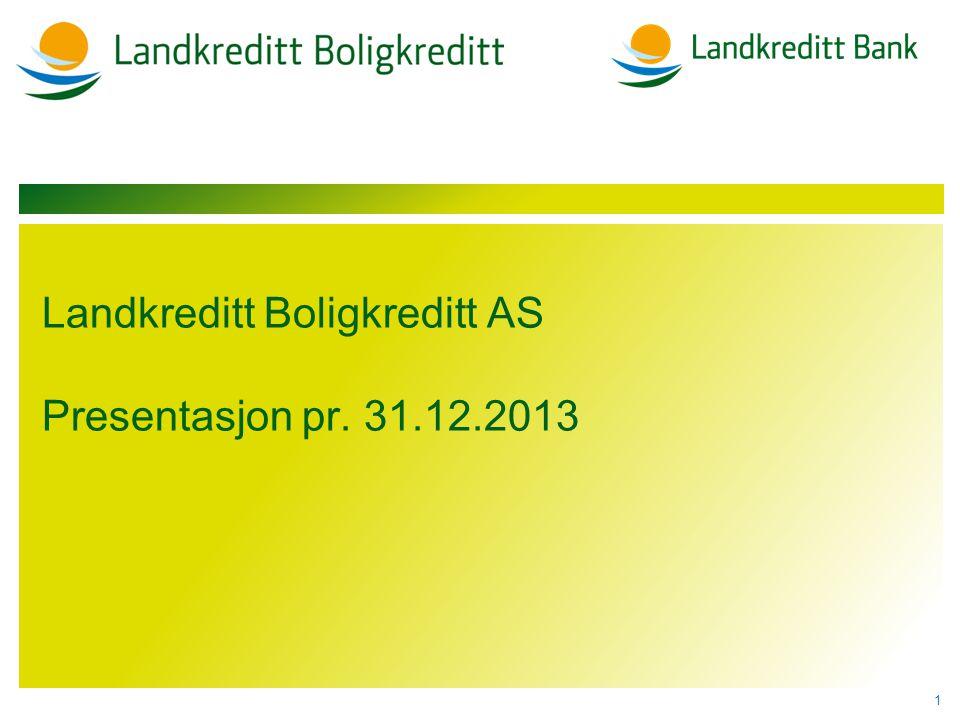 Landkreditt Boligkreditt AS Presentasjon pr. 31.12.2013 1