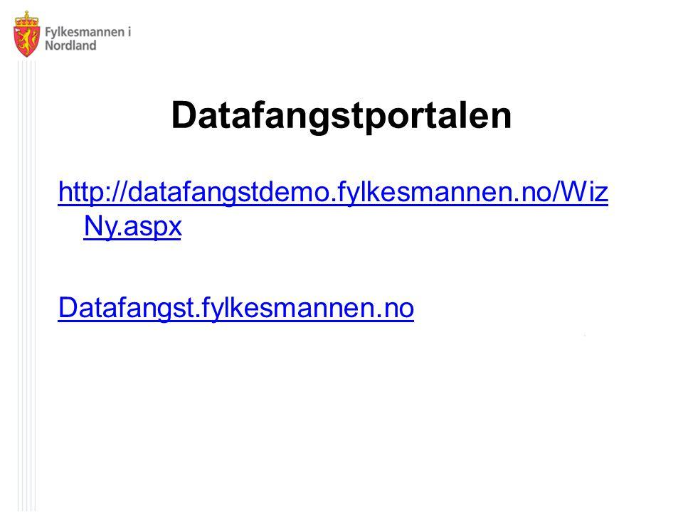 Datafangstportalen http://datafangstdemo.fylkesmannen.no/Wiz Ny.aspx Datafangst.fylkesmannen.no