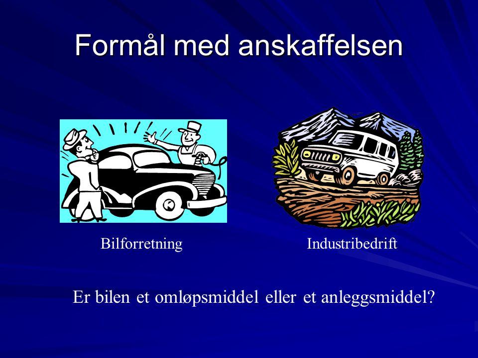 Formål med anskaffelsen Bilforretning Industribedrift Er bilen et omløpsmiddel eller et anleggsmiddel?
