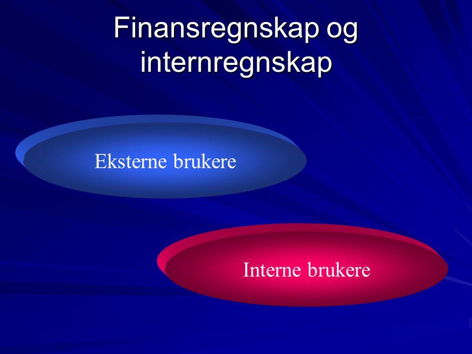 Interne brukere Eksterne brukere Finansregnskap og internregnskap