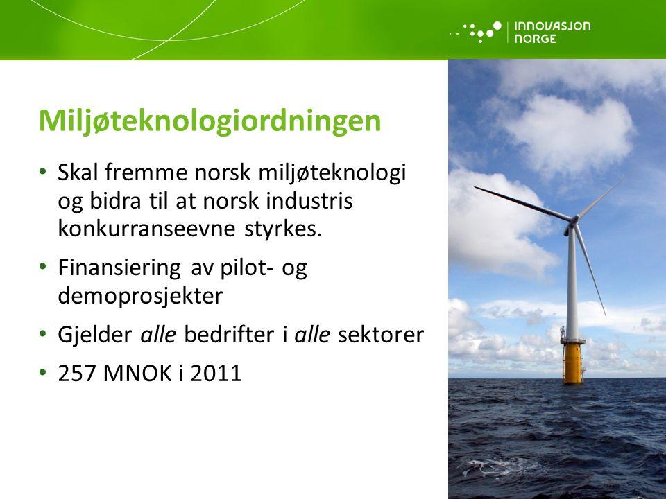 Miljøteknologiordningen • Skal fremme norsk miljøteknologi og bidra til at norsk industris konkurranseevne styrkes.