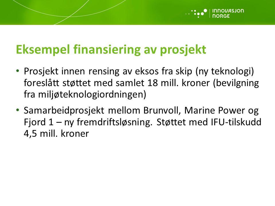 Eksempel finansiering av prosjekt • Prosjekt innen rensing av eksos fra skip (ny teknologi) foreslått støttet med samlet 18 mill.