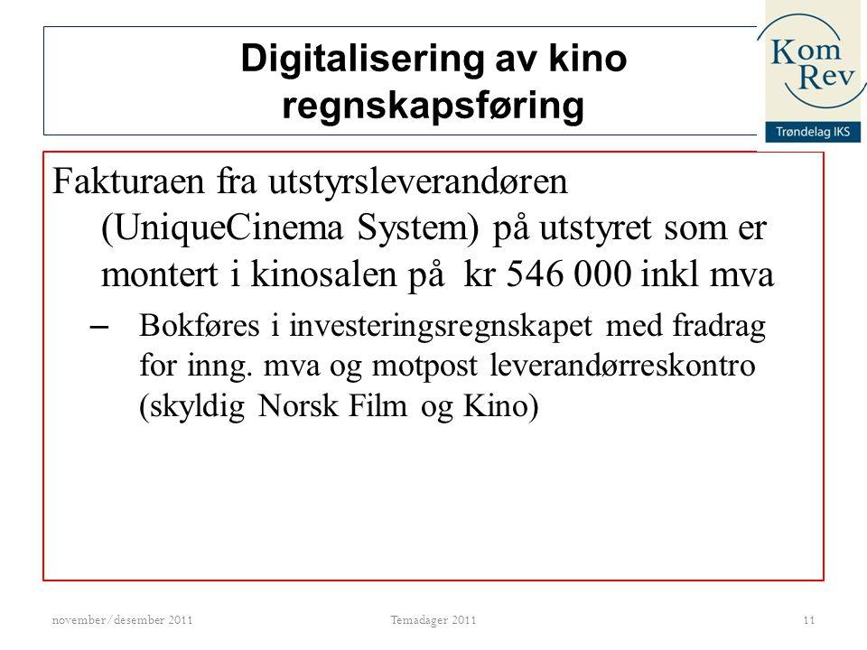 Digitalisering av kino regnskapsføring Betaling av fakturaen (546 000) • Betaler hele beløpet – Kredit bank og debet leverandørgjeld (Norsk Film og Kino) • Betaler en del (eks.