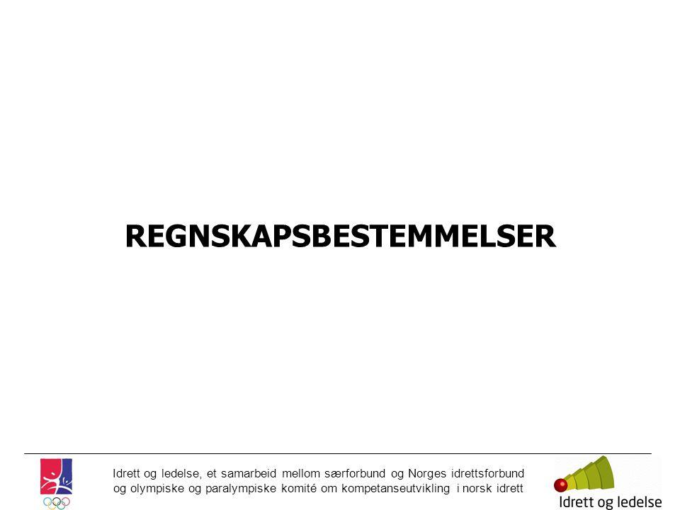 Idrett og ledelse, et samarbeid mellom særforbund og Norges idrettsforbund og olympiske og paralympiske komité om kompetanseutvikling i norsk idrett REGNSKAPSBESTEMMELSER