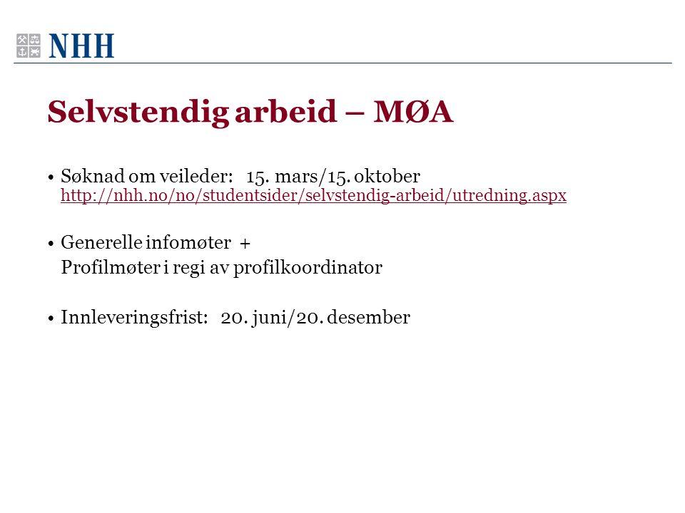 Selvstendig arbeid – MØA •Søknad om veileder: 15. mars/15. oktober http://nhh.no/no/studentsider/selvstendig-arbeid/utredning.aspx http://nhh.no/no/st