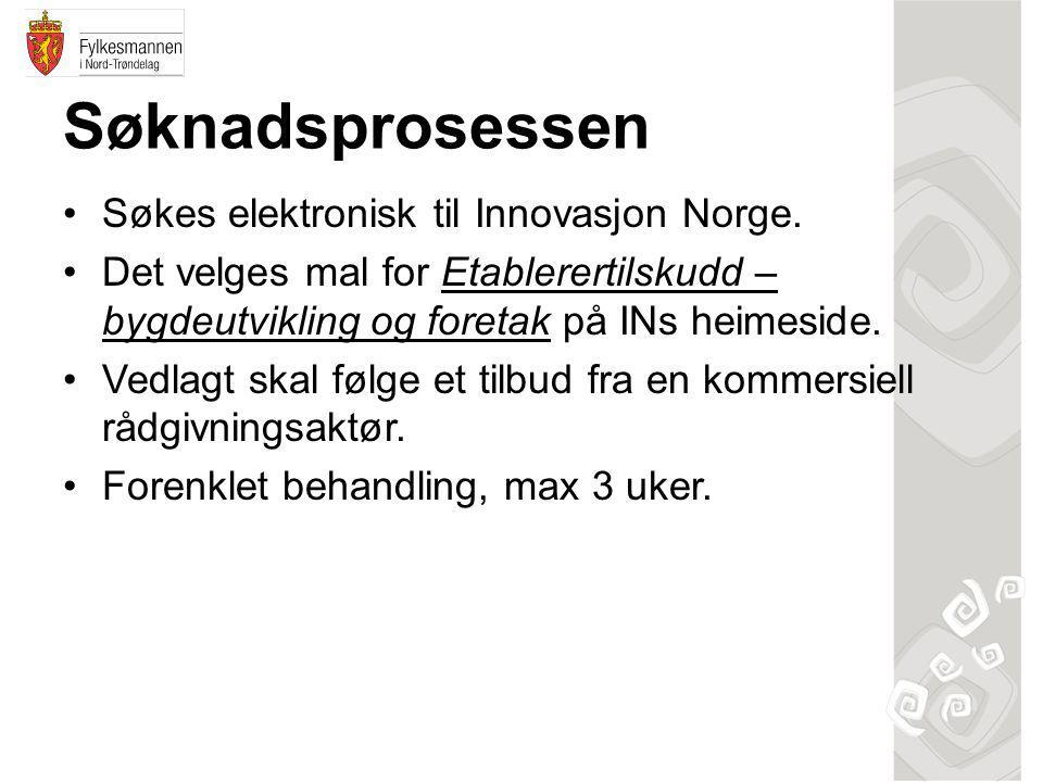 Søknadsprosessen •Søkes elektronisk til Innovasjon Norge.