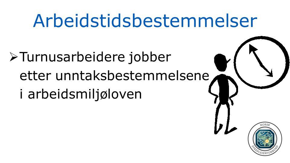 Arbeidstidsbestemmelser  Turnusarbeidere jobber etter unntaksbestemmelsene i arbeidsmiljøloven