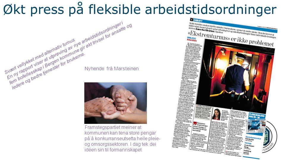 Svært vellykket med alternativ turnus En ny rapport viser at utprøving av nye arbeidstidsordninger i fem bofellesskap i Bergen kommune gir økt trivsel for ansatte og ledere og bedre tjenester for brukerne.