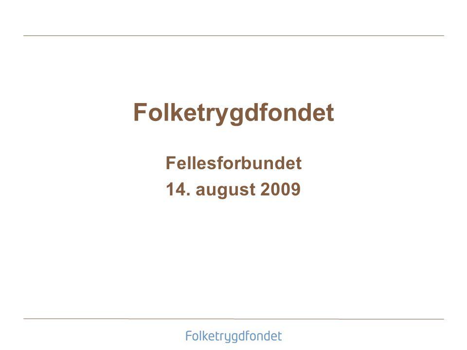 Folketrygdfondet Fellesforbundet 14. august 2009