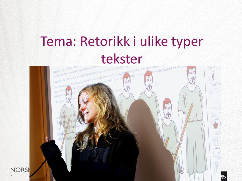 Tema: Retorikk i ulike typer tekster 6 H. Aschehoug & Co. www.lokus.no