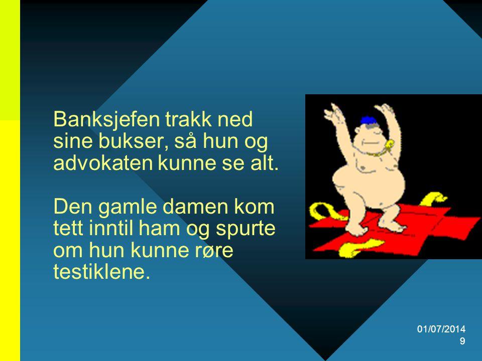 01/07/2014 10 Selvfølgelig! , sa bank- sjefen, (da så mange penger stod på spill), du må være 100% sikker.