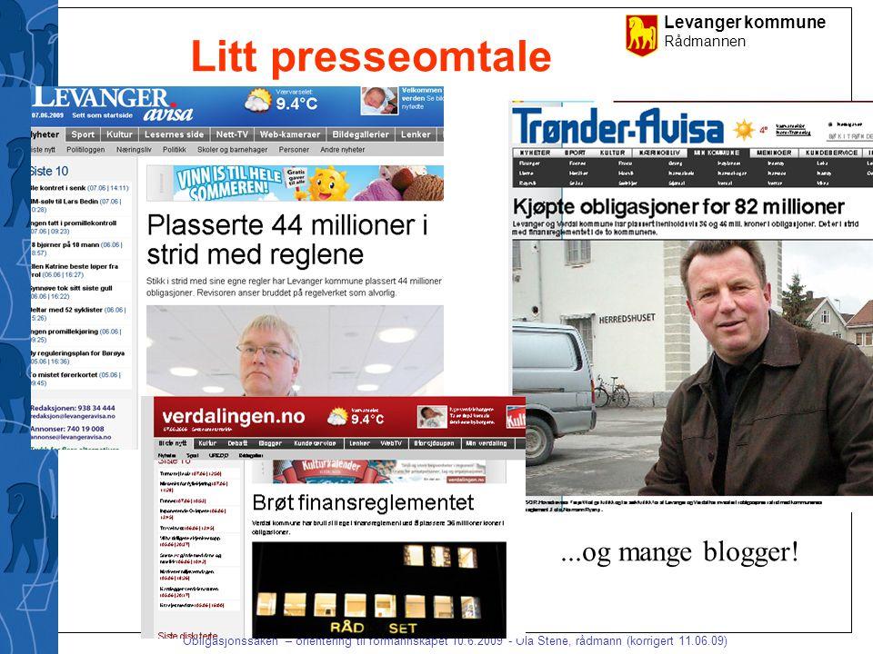 """Levanger kommune Rådmannen """"Obligasjonssaken"""" – orientering til formannskapet 10.6.2009 - Ola Stene, rådmann (korrigert 11.06.09) Litt presseomtale..."""