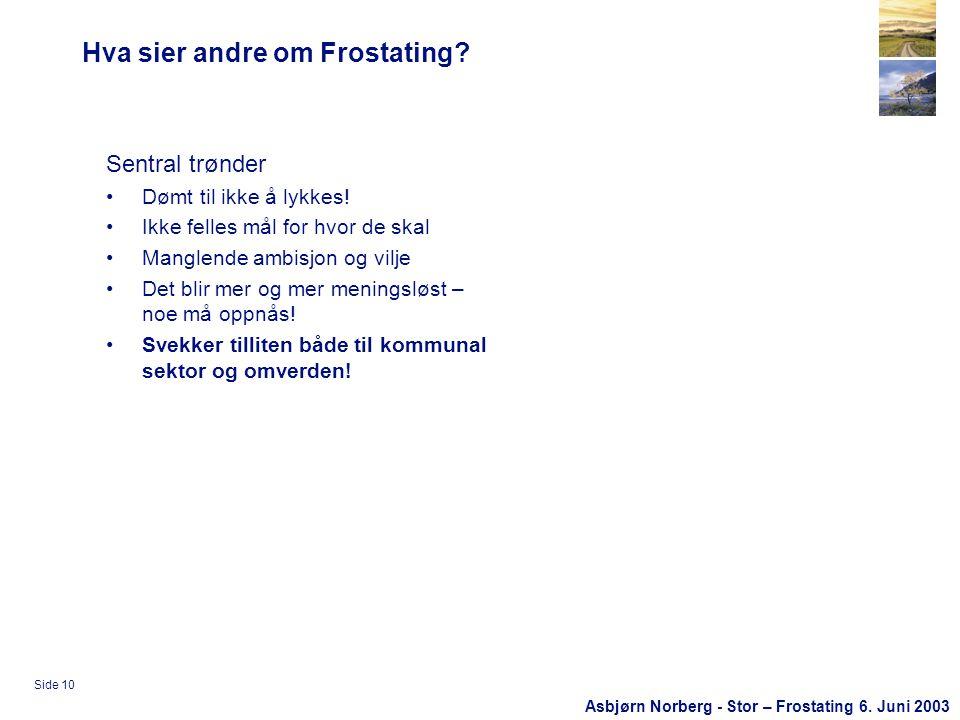 Asbjørn Norberg - Stor – Frostating 6. Juni 2003 Side 10 Hva sier andre om Frostating.