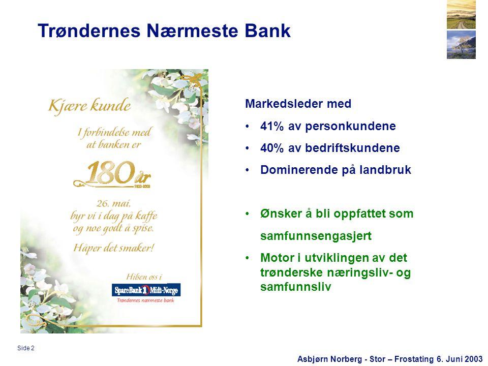 Asbjørn Norberg - Stor – Frostating 6.Juni 2003 Side 13 Veien videre •Må ville noe.
