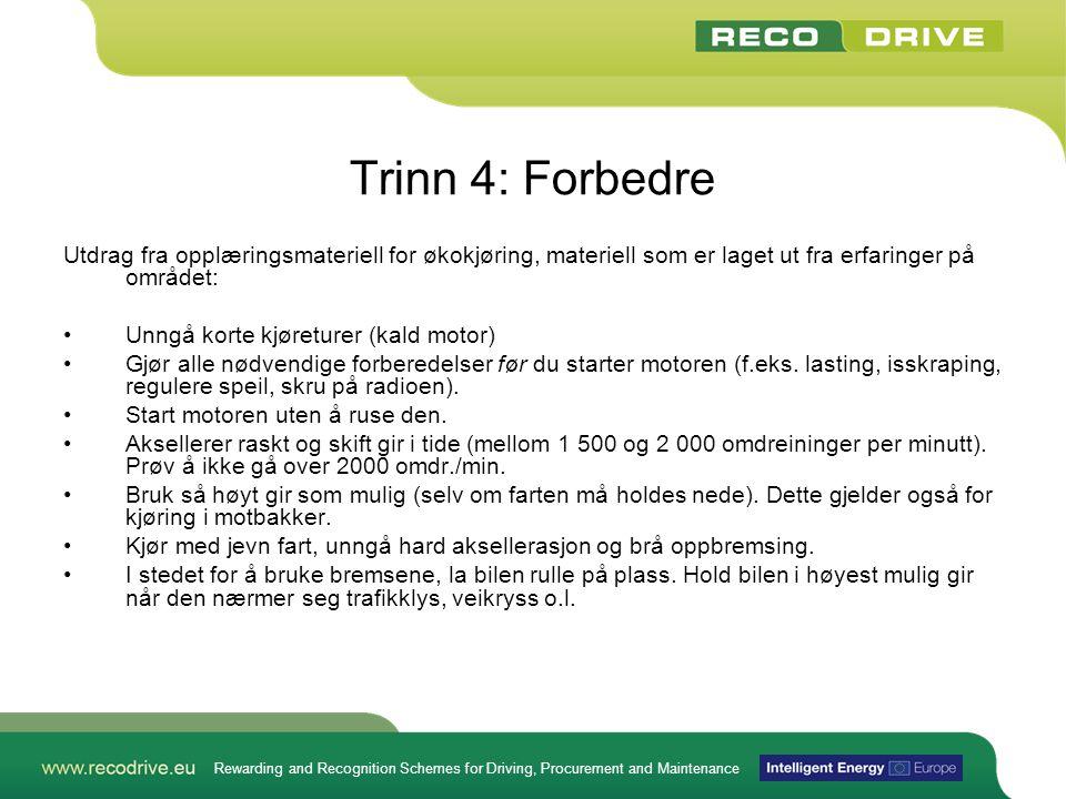 Rewarding and Recognition Schemes for Driving, Procurement and Maintenance Trinn 4: Forbedre Utdrag fra opplæringsmateriell for økokjøring, materiell