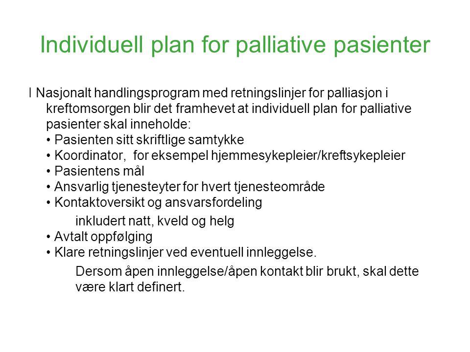 Individuell plan for palliative pasienter I Nasjonalt handlingsprogram med retningslinjer for palliasjon i kreftomsorgen blir det framhevet at individ