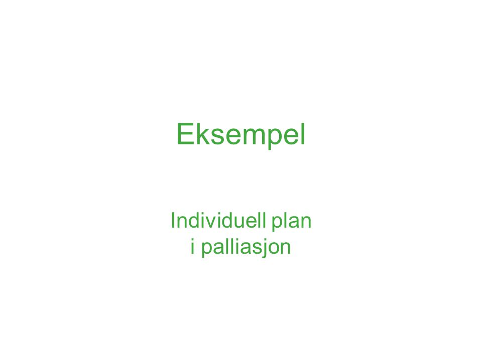 Eksempel Individuell plan i palliasjon