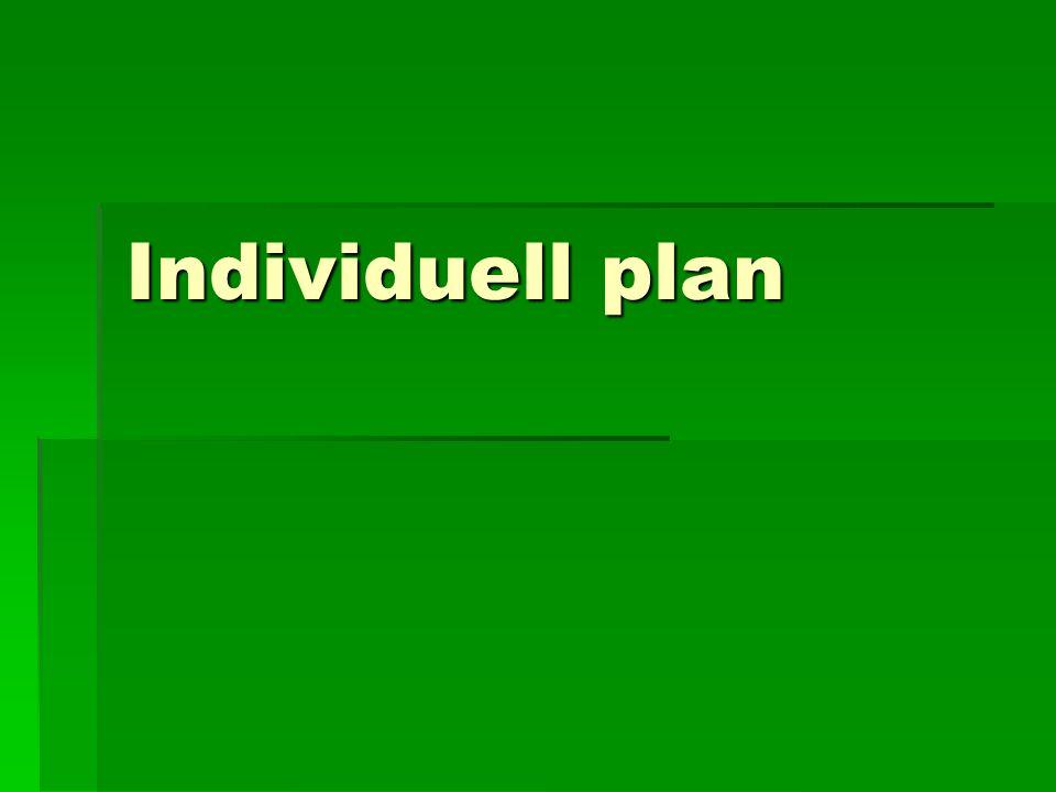  Individuell plan (IP) er en overordnet plan som sammenfatter vurderinger av behov og virkemiddel, og som angir et helhetlig og begrunnet tjenestetilbud.