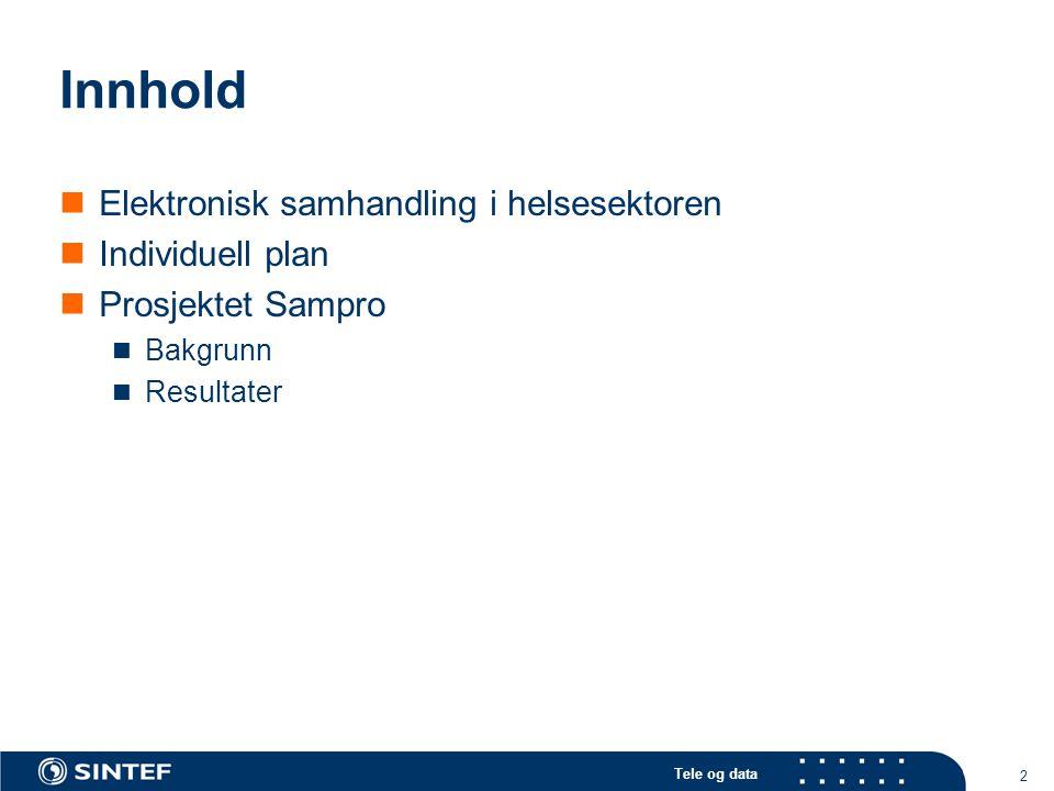 Tele og data 13 Individuell plan - mål  En individuell plan vil gripe over alle tjenesteområder og forvaltningsnivå og bør omfatte alle tjenester.