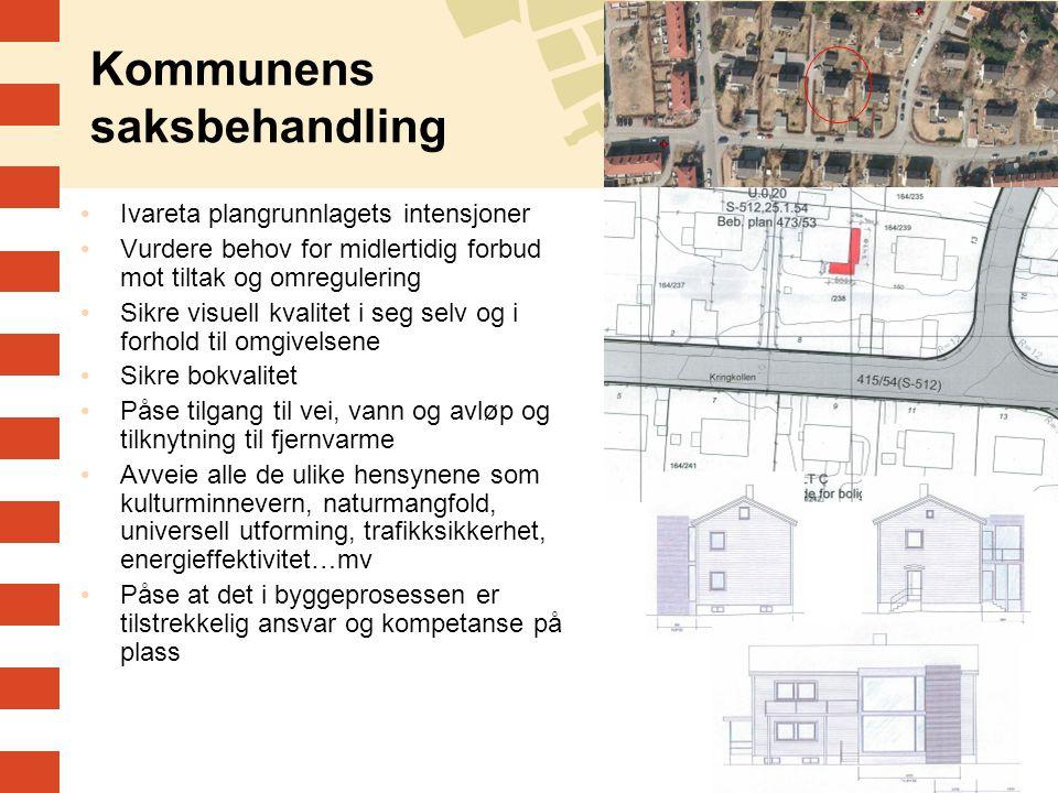 11 Kommunens saksbehandling •Ivareta plangrunnlagets intensjoner •Vurdere behov for midlertidig forbud mot tiltak og omregulering •Sikre visuell kvali