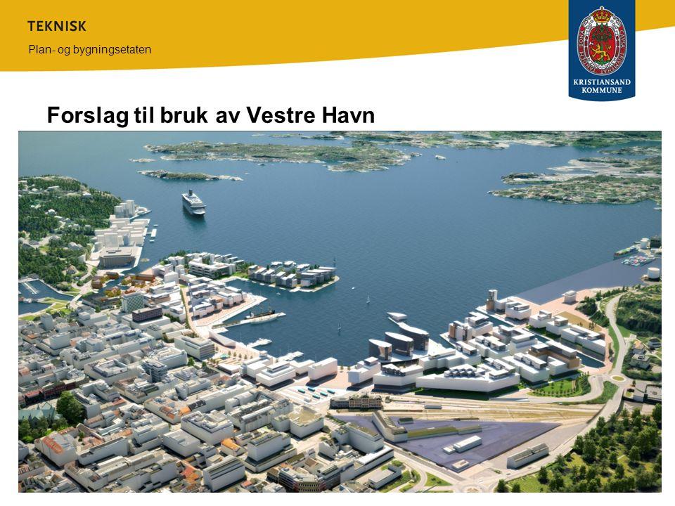 Plan- og bygningsetaten Forslag til bruk av Vestre Havn