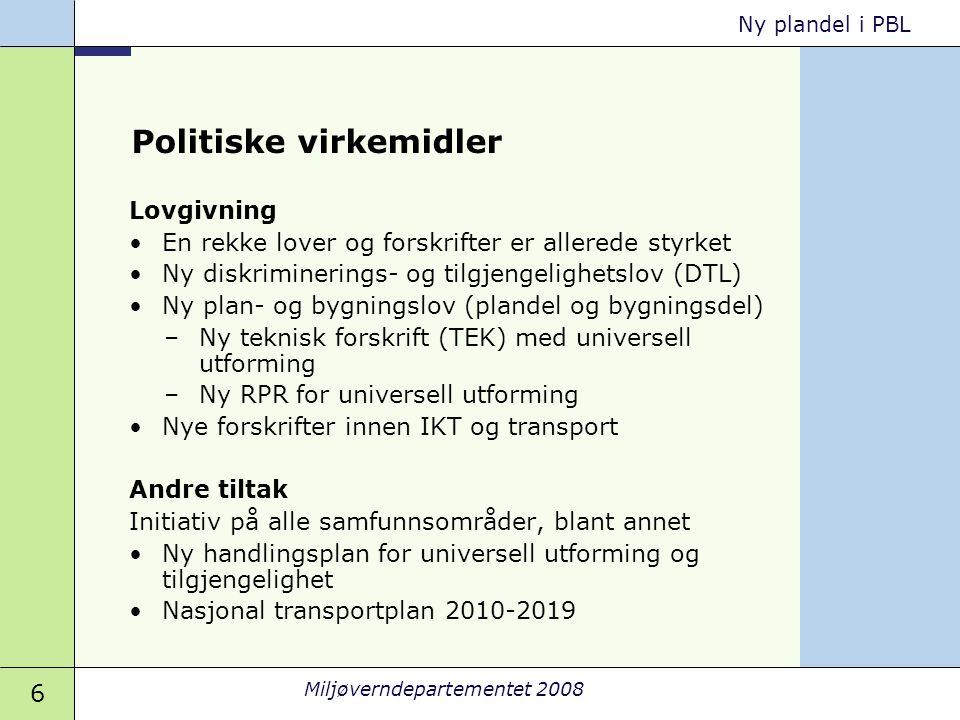 27 Miljøverndepartementet 2008 Ny plandel i PBL Arealformål og hensynssoner Hensynssoner: Et område med naturgitte eller andre egenskaper som vi må ta hensyn til når vi bestemmer arealbruken.