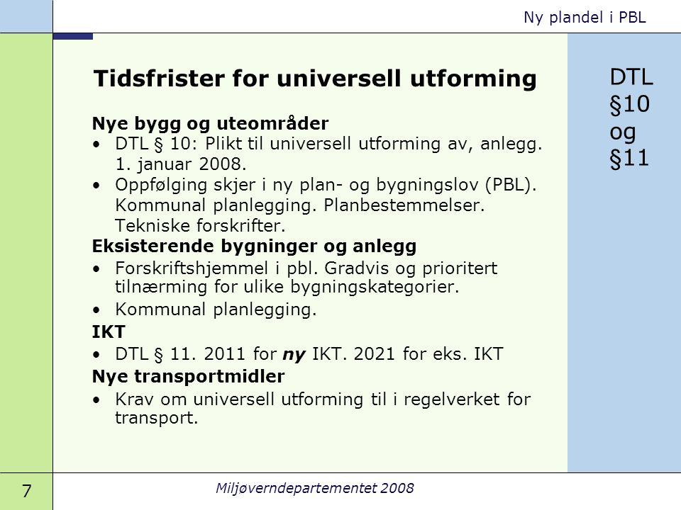 18 Miljøverndepartementet 2008 Ny plandel i PBL UU-soner i byer – område/knutepunkt
