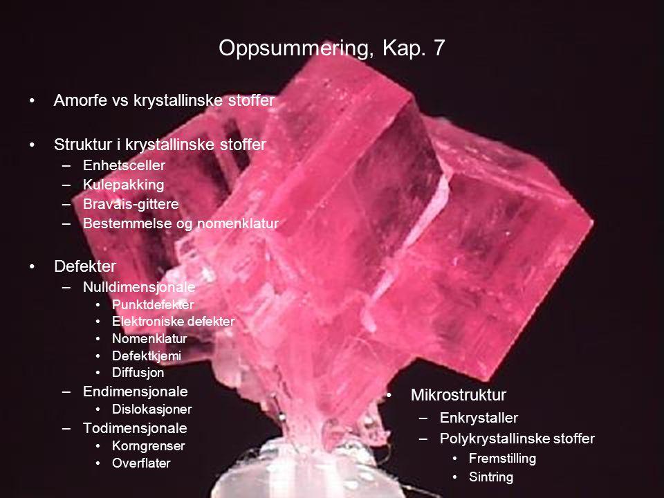 MENA 1000 – Materialer, energi og nanoteknologi Oppsummering, Kap. 7 •Amorfe vs krystallinske stoffer •Struktur i krystallinske stoffer –Enhetsceller