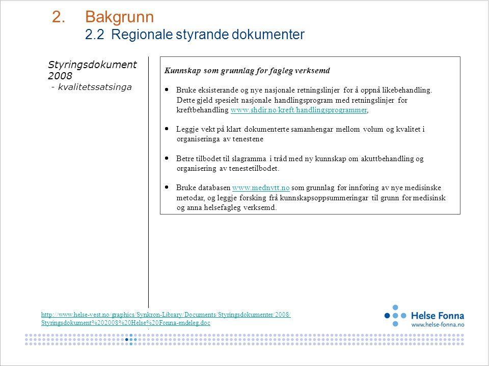 Styringsdokument 2008 - kvalitetssatsinga Kunnskap som grunnlag for fagleg verksemd  Bruke eksisterande og nye nasjonale retningslinjer for å oppnå l