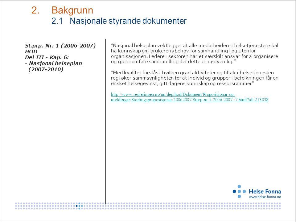 """St.prp. Nr. 1 (2006-2007) HOD Del III - Kap. 6: - Nasjonal helseplan (2007-2010) """"Nasjonal helseplan vektlegger at alle medarbeidere i helsetjenesten"""