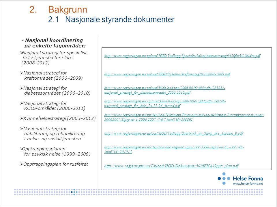 - Nasjonal koordinering på enkelte fagområder: http://www.regjeringen.no/upload/HOD/Vedlegg/Spesialisthelsetjenestestrategi%20for%20eldre.pdf http://w