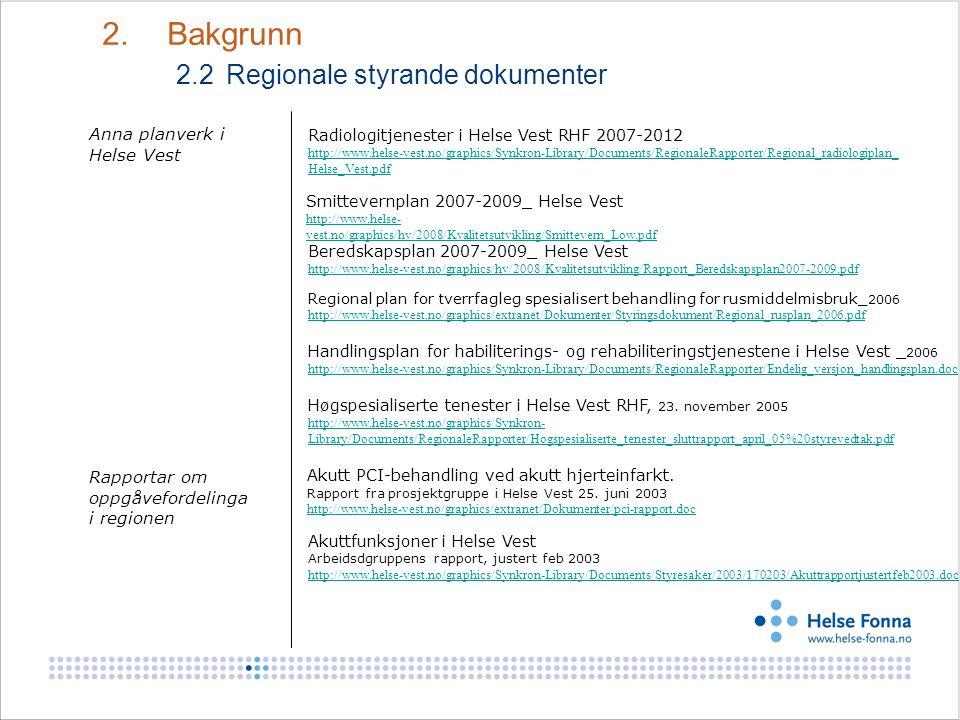 Anna planverk i Helse Vest Smittevernplan 2007-2009_ Helse Vest http://www.helse- vest.no/graphics/hv/2008/Kvalitetsutvikling/Smittevern_Low.pdf 2. Ba