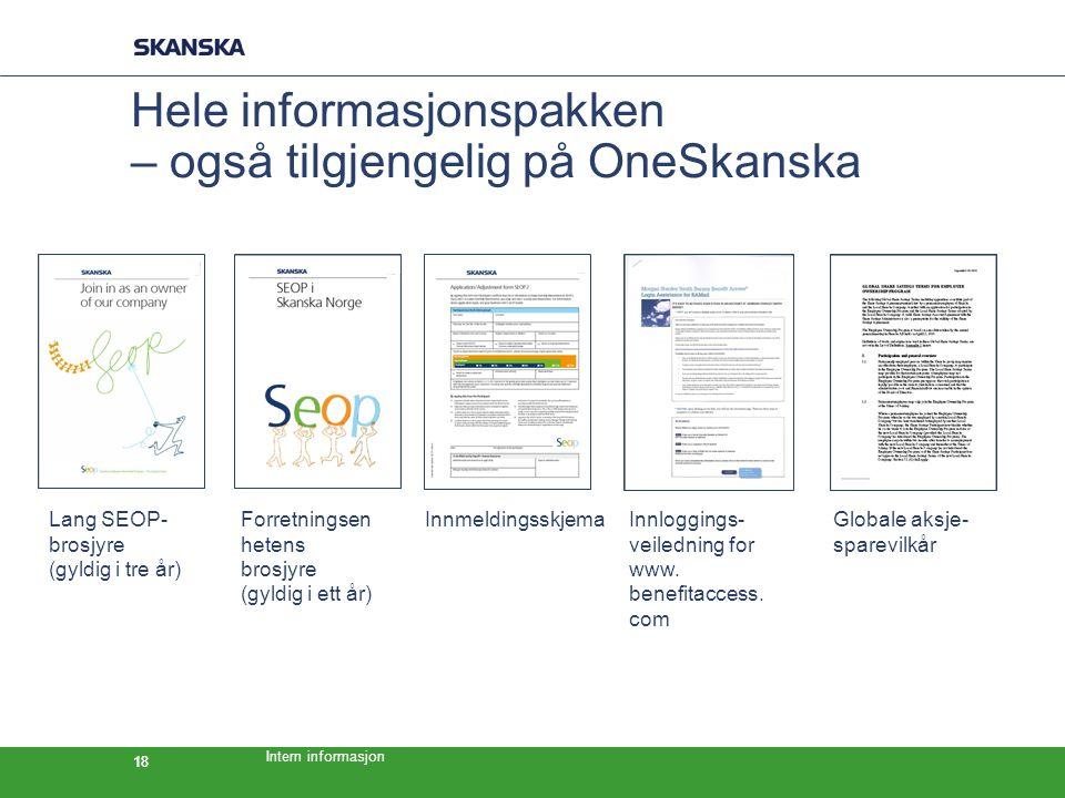 Intern informasjon 18 Hele informasjonspakken – også tilgjengelig på OneSkanska Innloggings- veiledning for www.