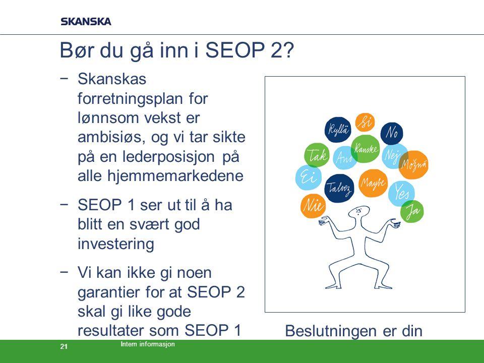 Intern informasjon 21 Bør du gå inn i SEOP 2.
