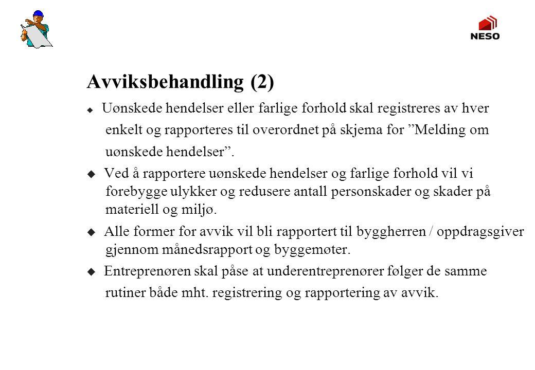 """Avviksbehandling (2) u Uønskede hendelser eller farlige forhold skal registreres av hver enkelt og rapporteres til overordnet på skjema for """"Melding o"""