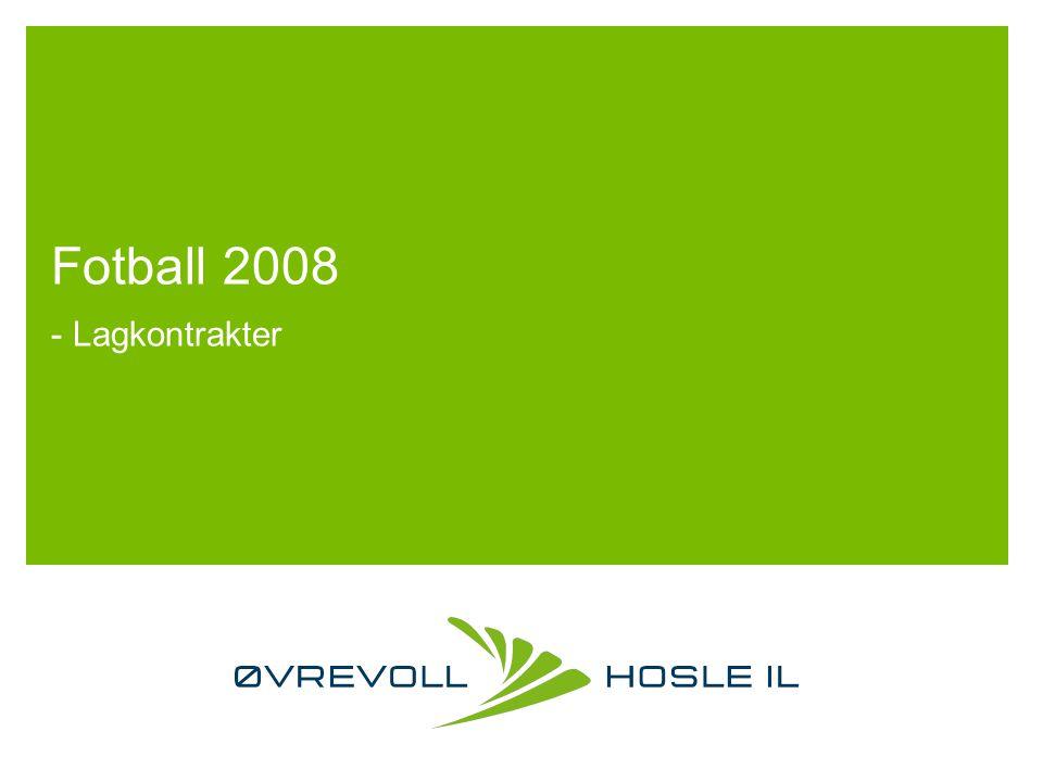 Fotball 2008 - Lagkontrakter