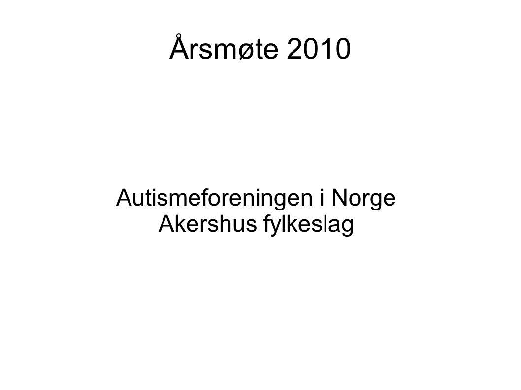 Årsmøte 2010 Autismeforeningen i Norge Akershus fylkeslag