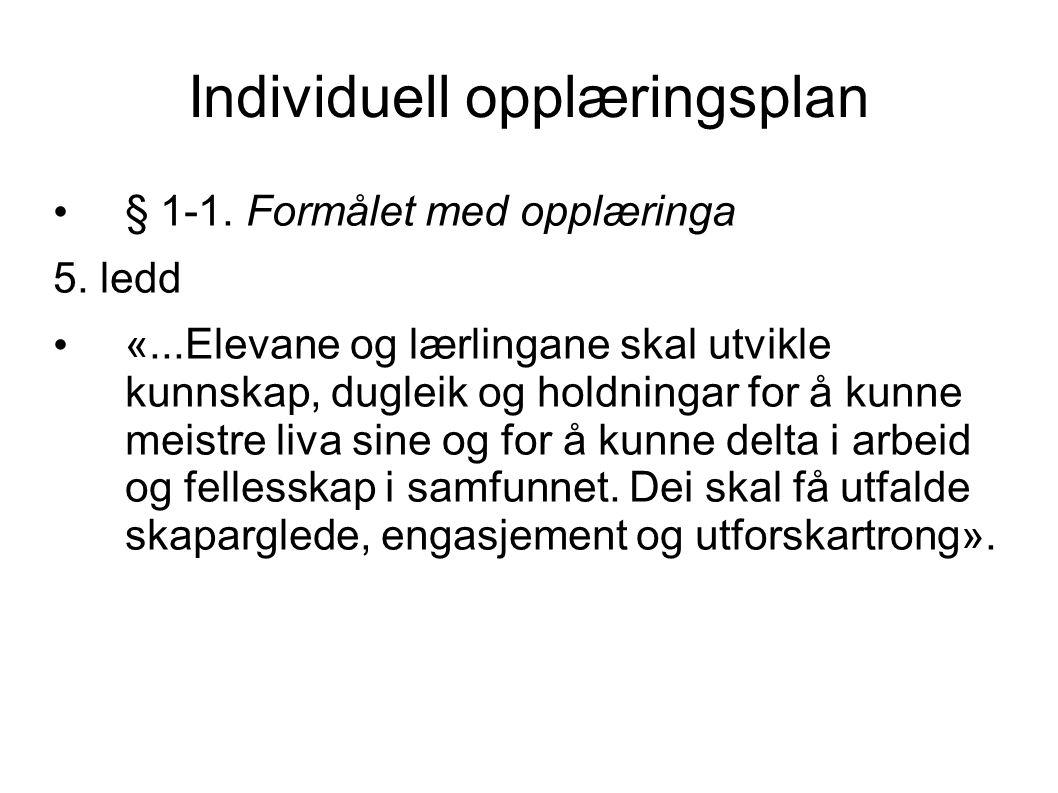 Individuell opplæringsplan • § 1-1. Formålet med opplæringa 5.