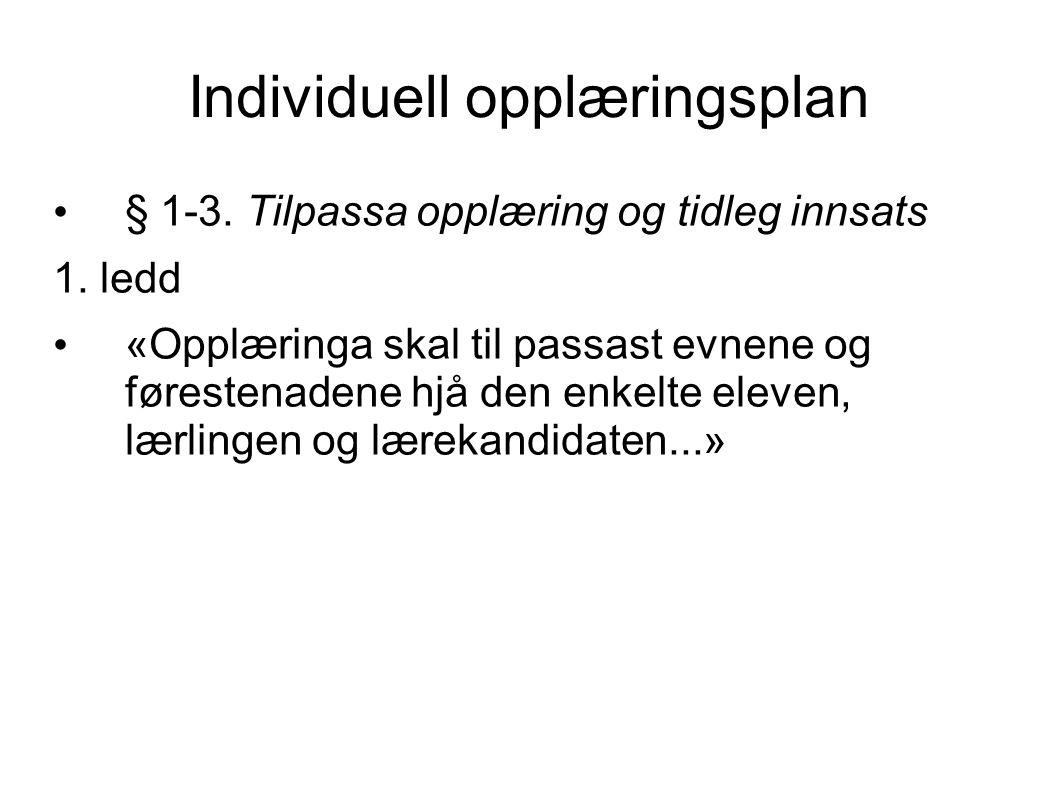 Individuell opplæringsplan • § 1-3. Tilpassa opplæring og tidleg innsats 1.