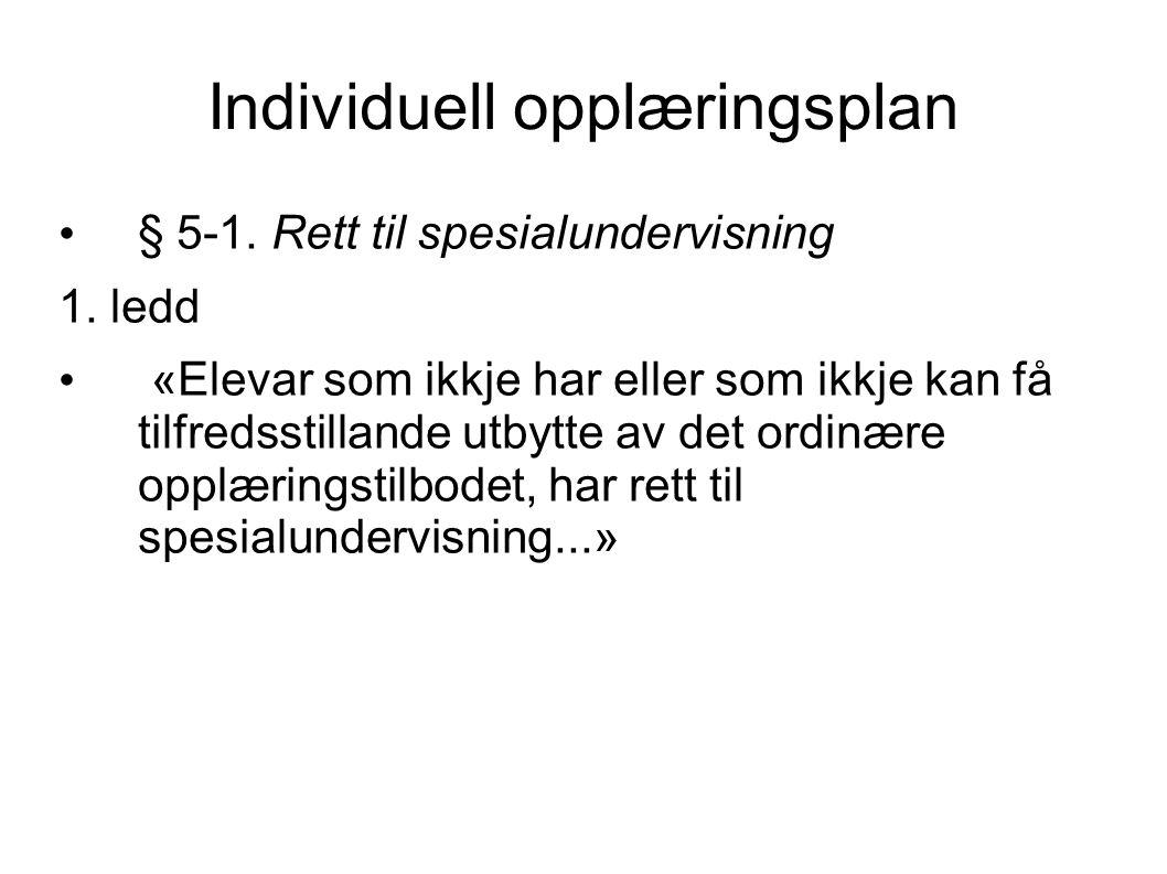 Individuell opplæringsplan • § 5-1. Rett til spesialundervisning 1.